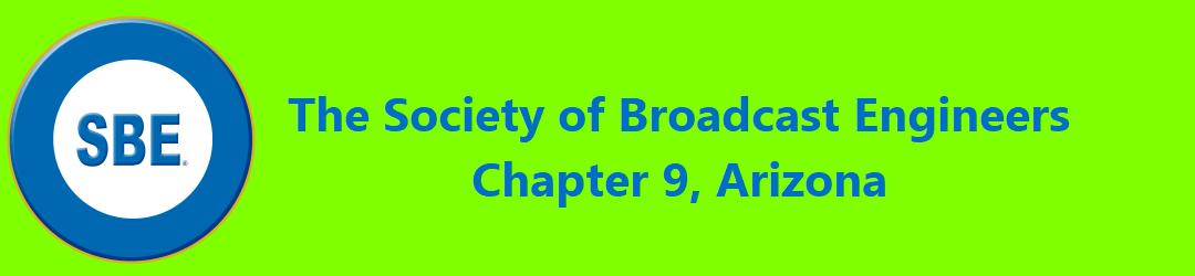 The Society of Broadcast Engineers Chapter 9, Arizona